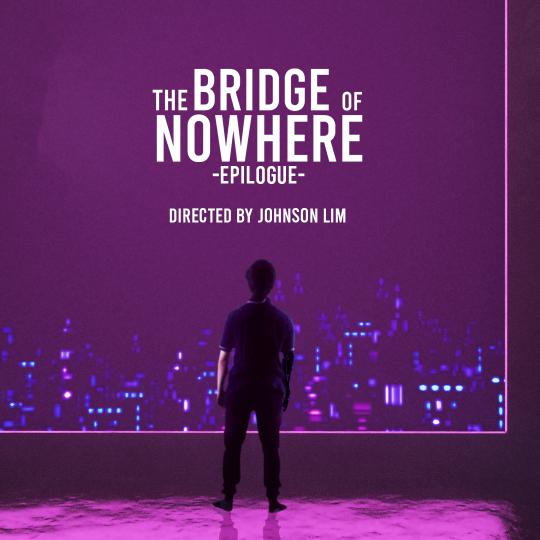 The Bridge of Nowhere - Epilogue -